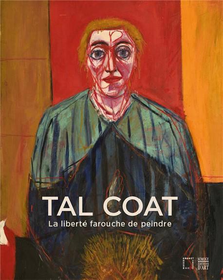 Tal Coat. La liberté farouche de peindre