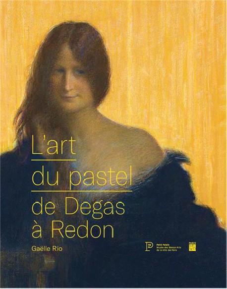 L'art du pastel de Degas à Redon