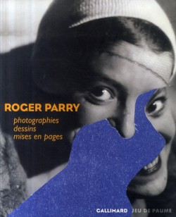 Roger Parry. Photographies, dessins, mises en pages