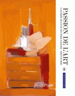Passion de l'art. La Galerie Jeanne Bucher Jaeger, depuis 1925