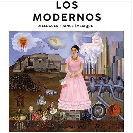 Catalogue Los modernos. Dialogues France/Mexique
