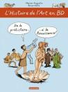 L'Histoire de l'Art en BD, de la Préhistoire à la Renaissance - Tome 1