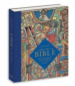 L'art de la Bible. Manuscrits enluminés du monde médiéval