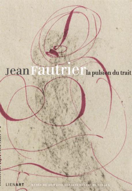 Jean Fautrier (1898-1964), la pulsion du trait