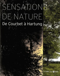 Sensations de nature, de Courbet à Hartung