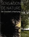Sensations de nature, de Courbet à Hartung