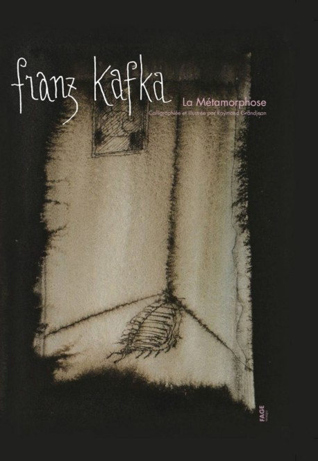 La Métamorphose de Franz Kafka, calligraphiée et illustrée par Raymond Grandjean