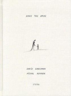 Dans tes bras, David Grossman et Michal Rovner