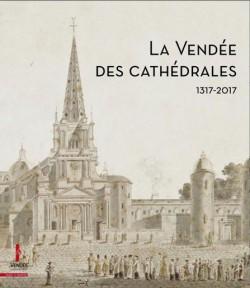 La Vendée des cathédrales 1317-2017