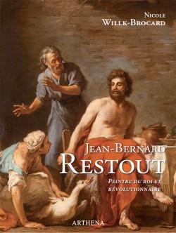 Jean-Bernard Restout 1732-1796. Peintre du roi et révolutionnaire