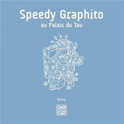 Speedy Graphito au Palais du Tau