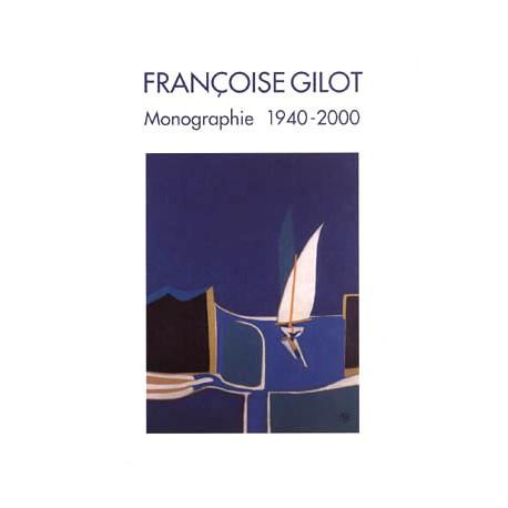 Françoise Gilot - Monographie 1940-2000 (éd. en Français)