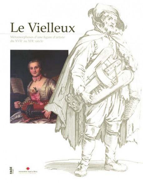 Le Vielleux. Métamorphoses d'une figure d'artiste du XVIIe au XIXe siècle