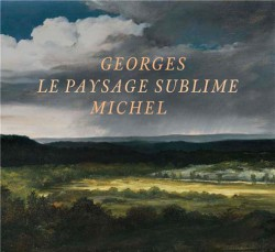 Georges Michel, le paysage sublime