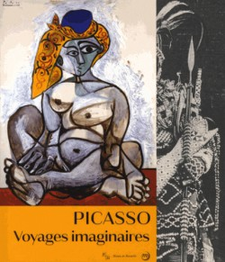 Picasso - Voyages imaginaires