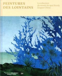 Peintures des lointains - La collection du Musée du quai Branly