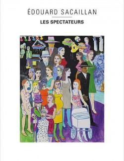 Les spectateurs : Edouard Sacaillan