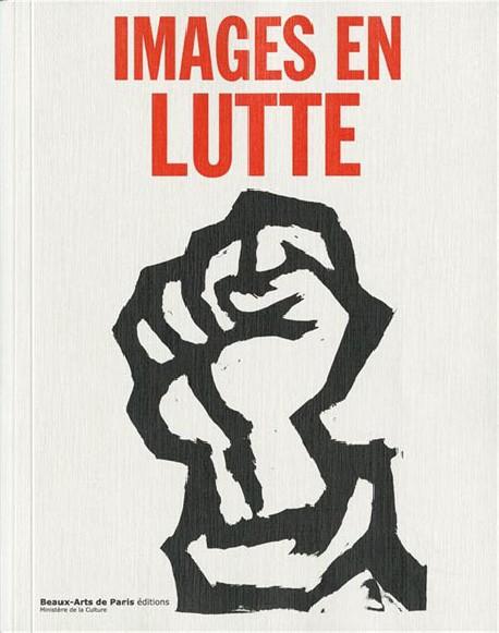 Images en lutte. La culture visuelle de l'extrême gauche en France (1967-1974)
