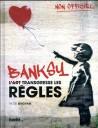 Banksy. L'art transgresse les règles