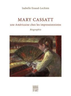 Mary Cassatt, une Américaine chez les Impressionnistes - Biographie