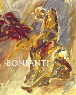 Arturo Bonfanti - Monographie 1970-2005