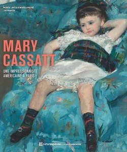 Mary Cassatt. Une américaine à Paris
