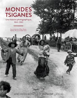 Mondes tsiganes. Une histoire photographique, 1860-1980