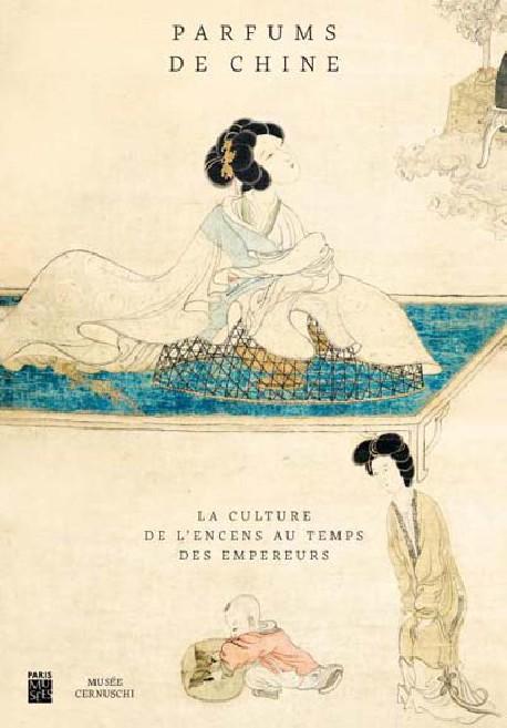 Parfums de Chine. La culture de l'encens au temps des empereurs