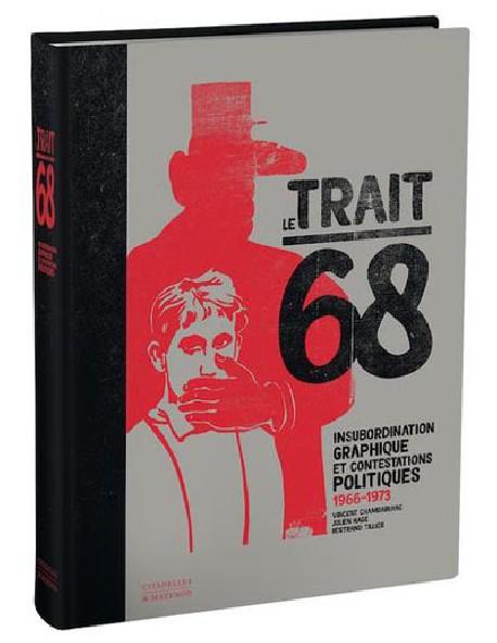 Le trait 68 : insubordination graphique et contestations politiques, 1966-1973
