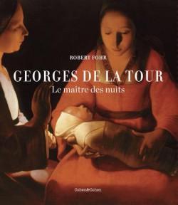 Georges de la Tour. Le maître des nuits