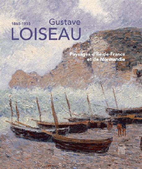 Gustave Loiseau (1865-1935). Paysages d'Ile-de-France et de Normandie