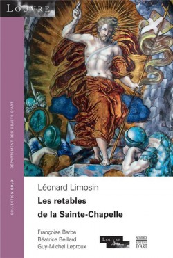 Leonard Limosin. Les Retables de la Sainte Chapelle