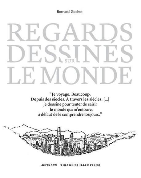 Bernard Gachet. Regards dessinés sur le monde