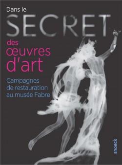 Dans le secret des oeuvres d'art. Campagnes de restauration au musée Fabre
