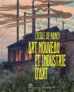 L'Ecole de Nancy. Art nouveau et industrie d'art