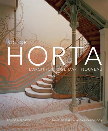 Victor Horta. L'architecte de l'Art Nouveau