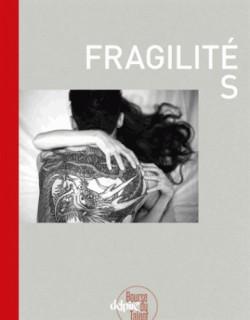 Fragilités - La Bourse du talent 2017