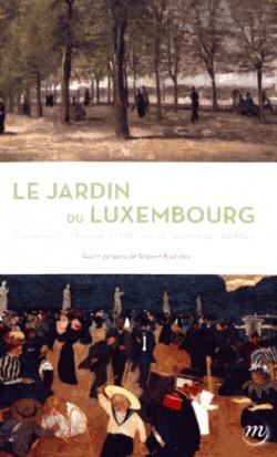 Le jardin du Luxembourg. Promenade historique et littéraire