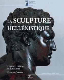 La sculpture hellénistique. Tome 1, Formes, thèmes et fonctions