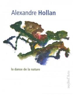 Alexandre Hollan. La danse de la nature