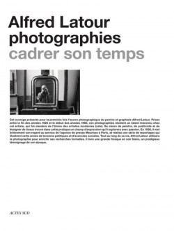 Alfred Latour, photographies. Cadrer son temps