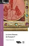 Le livre d'heures de François Ier