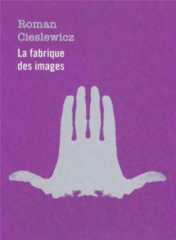 Roman Cieslewicz. La fabrique des images (2 volumes)