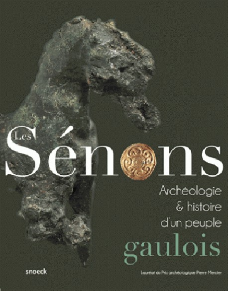 Les Sénons. Archéologie et histoire d'un peuple gaulois