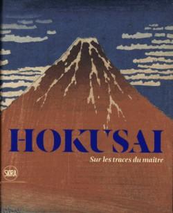 Hokusai. Sur les traces du maître