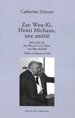 Zao Wou-Ki et Henri Michaux, une amitié