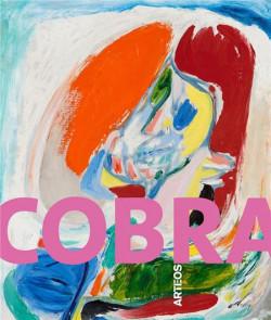 Cobra. Une explosion artistique et poétique au coeur du XXe siècle