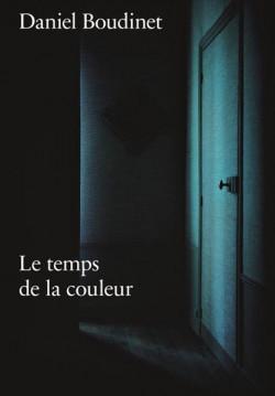 Daniel Boudinet. Le temps de la couleur