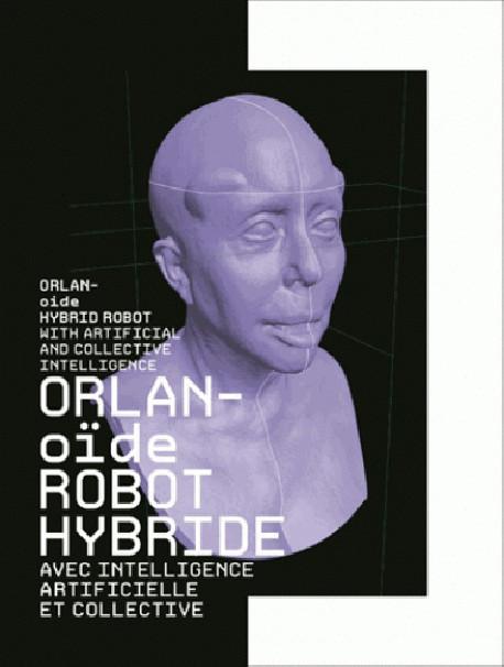 ORLANoïde robot hybride avec intelligence artificielle et collective