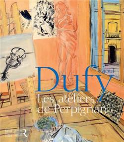 Raoul Dufy, les ateliers de Perpignan
